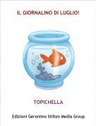 TOPICHELLA - IL GIORNALINO DI LUGLIO!