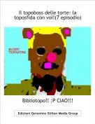 Bibliotopo!! :P CIAO!!! - Il topoboss delle torte: la toposfida con voi!(7 episodio)