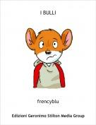 frencyblu - I BULLI