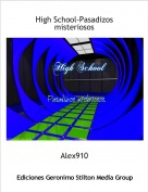 Alex910 - High School-Pasadizos misteriosos