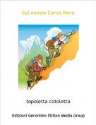 topoletta cotoletta - Sul monte Corvo Nero