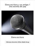 Elena escritora - Elena escritora y sus amigas 1 Una estrella del pop
