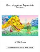 di Mikiliron - Nono viaggio nel Regno della Fantasia