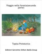 Topiso Preistorico - Viaggio nella foresta(seconda parte)