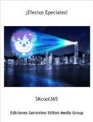 SKcool365 - ¡Efectos Epeciales!