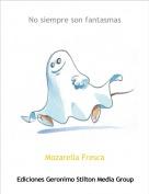 Mozarella Fresca - No siempre son fantasmas