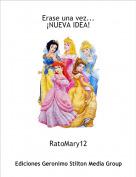 RatoMary12 - Erase una vez...¡NUEVA IDEA!