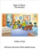 mikey ninja - Dale al Rock: Personajes