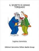 topina tennista - IL SEGRETO DI NONNO TORQUADO