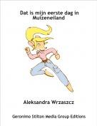 Aleksandra Wrzaszcz - Dat is mijn eerste dag in Muizeneiland