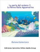 Ratoncitalectora - La perla del océano 2. La Reina Ralia Aguamarina