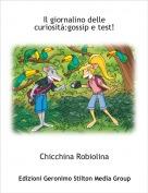 Chicchina Robiolina - Il giornalino delle curiosità:gossip e test!