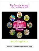 MaryF Leggitutto. - The Speedy Mouse!!(Con voi topolini!)