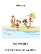 hasoeni boek 1 - vakantsie
