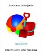 TopaCeleste - La vacanza di Benjamin