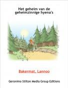 Bakermat, Lannoo - Het geheim van de geheimzinnige hyena's
