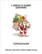 TOPOGIOVANNI - L'ARRIVO DI BABBO GERONIMO