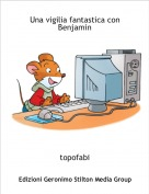 topofabi - Una vigilia fantastica con Benjamin