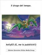 kelly03 (G, me lo pubblichi!) - Il drago del tempo.