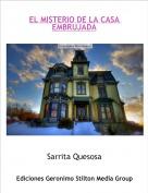 Sarrita Quesosa - EL MISTERIO DE LA CASA EMBRUJADA