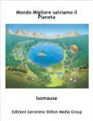 Isomause - Mondo Migliore salviamo il Pianeta