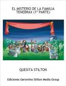 QUESITA STILTON - EL MISTERIO DE LA FAMILIA TENEBRAX (1ª PARTE)