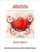 """Ratira Matira - Amor secreto """"PRESENTACIÓN"""""""