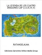 RATANGELALMA - LA LEYENDA DE LOS CUATRO DRAGONES CAP (I,II,III,IV,V)