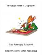 Elisa Formaggi Stiltonelli - In viaggio verso il Giappone!