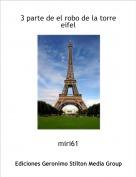 miri61 - 3 parte de el robo de la torre eifel