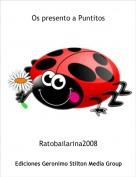 Ratobailarina2008 - Os presento a Puntitos