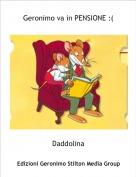 Daddolina - Geronimo va in PENSIONE :(