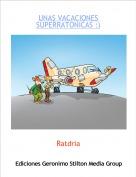 Ratdria - UNAS VACACIONES SUPERRATONICAS :)
