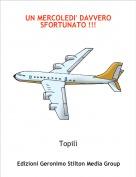 Topilì - UN MERCOLEDI' DAVVERO SFORTUNATO !!!
