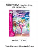 NOEMI STILTON - TALENT SHOW!(speciale topo migliori amiche)