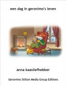 anna kaasliefhebber - een dag in geronimo's leven