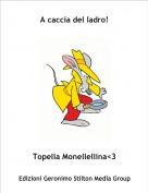Topella Monellellina<3 - A caccia del ladro!