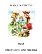 VICKY - FAVOLE DA VERI TOPI