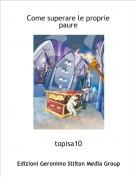 topisa10 - Come superare le proprie paure
