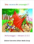 Mirformaggio--->Miriam<3<3<3 - Una vacanza in campeggio!!!
