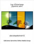 alecolepokeinsti12 - Las 4 Estaciones¿Quieres salir?