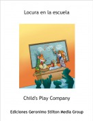 Child's Play Company - Locura en la escuela