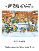 Pam Maddy - UN LIBRO DI NATALE PER TUUTI I TOPINI DEL SITO!!!!!!!!