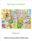 Siliabilia1 - Quiz super stratopico!