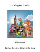 Miky muose - Un viaggio a Londra