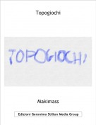 Makimass - Topogiochi