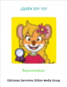 Ratoventafosc - ¿QUIÉN SOY YO?