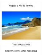 Topisa Mozzarella - Viaggio a Rio de Janeiro