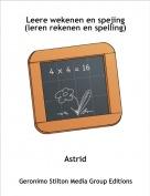 Astrid - Leere wekenen en spejing(leren rekenen en spelling)