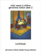 Loreliesje - mijn naam is stilton geronimo stilton deel 2